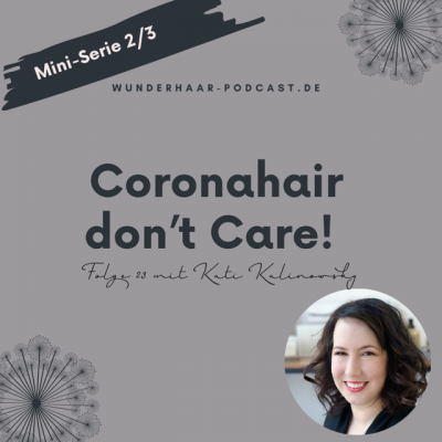 Coronahair don't care! 2/3